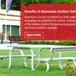 Benefits of Aluminium Outdoor Settings